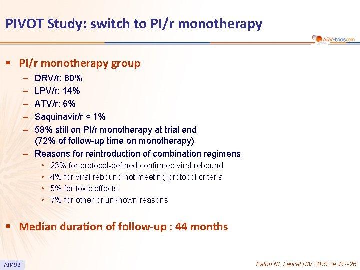 PIVOT Study: switch to PI/r monotherapy § PI/r monotherapy group – – – DRV/r: