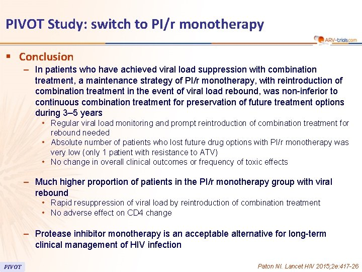 PIVOT Study: switch to PI/r monotherapy § Conclusion – In patients who have achieved