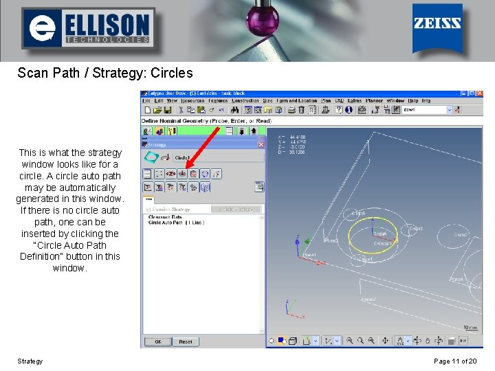 Using Strategy Scan Path / Strategy: Circles This is what the strategy window looks