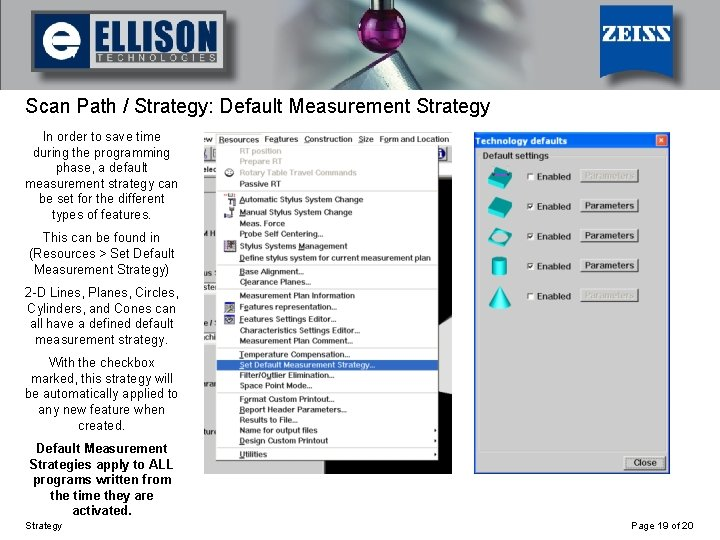 Using Strategy Scan Path / Strategy: Default Measurement Strategy In order to save time