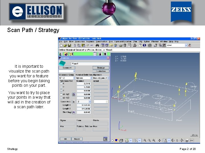 Using Strategy Scan Path / Strategy It is important to visualize the scan path