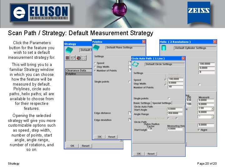 Using Strategy Scan Path / Strategy: Default Measurement Strategy Click the Parameters button for