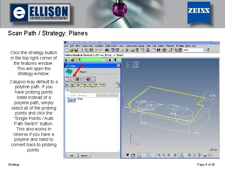 Using Strategy Scan Path / Strategy: Planes Click the strategy button in the top