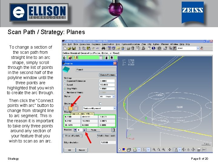 Using Strategy Scan Path / Strategy: Planes To change a section of the scan