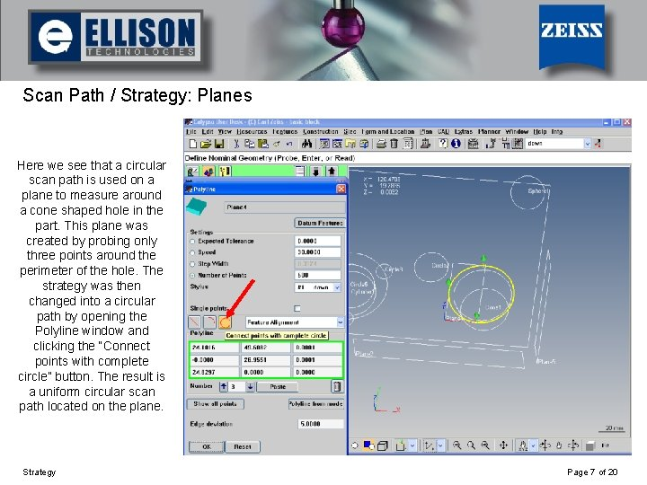 Using Strategy Scan Path / Strategy: Planes Here we see that a circular scan