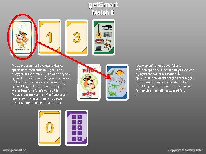 get. Smart Match it Motstanderen har flaks og trekker et spesialkort. med bilde av