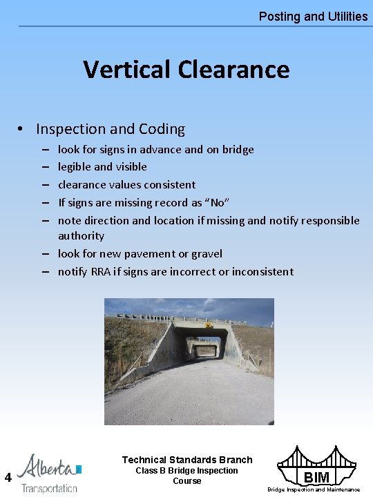 Posting and Utilities Vertical Clearance • Inspection and Coding look for signs in advance