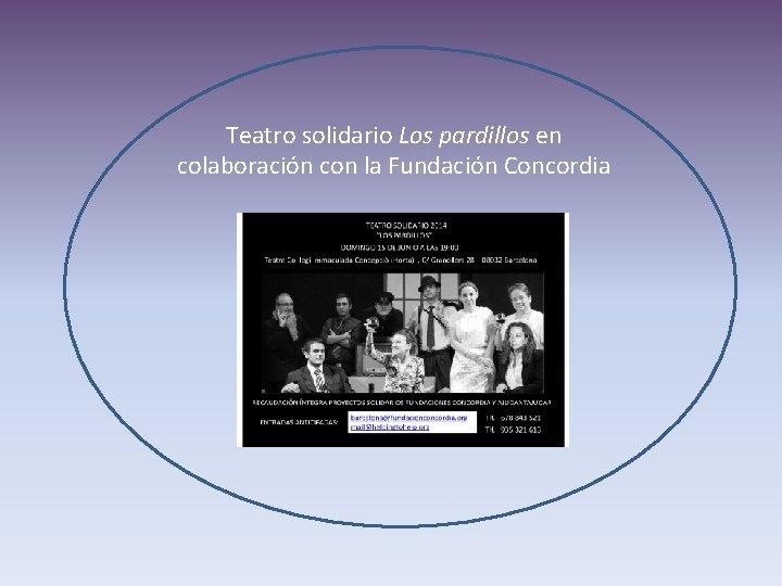 Teatro solidario Los pardillos en colaboración con la Fundación Concordia