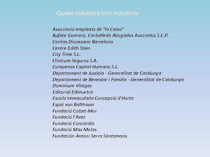 """Quién colabora con nosotros Associació empleats de """"la Caixa"""" Bufete Gomariz, Carballeda Abogados Asociados"""
