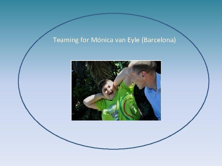 Teaming for Mónica van Eyle (Barcelona)