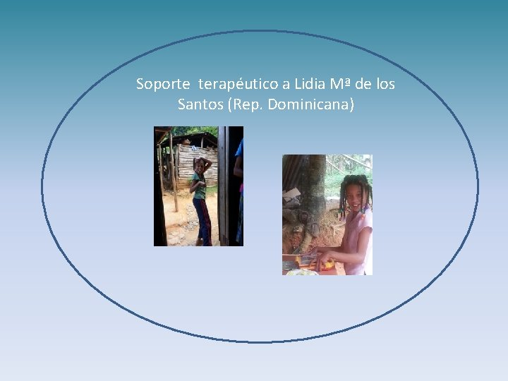 Soporte terapéutico a Lidia Mª de los Santos (Rep. Dominicana)