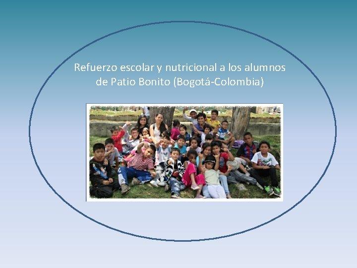 Refuerzo escolar y nutricional a los alumnos de Patio Bonito (Bogotá-Colombia)