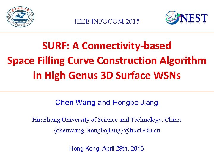 IEEE INFOCOM 2015 SURF: A Connectivity-based Space Filling Curve Construction Algorithm in High Genus