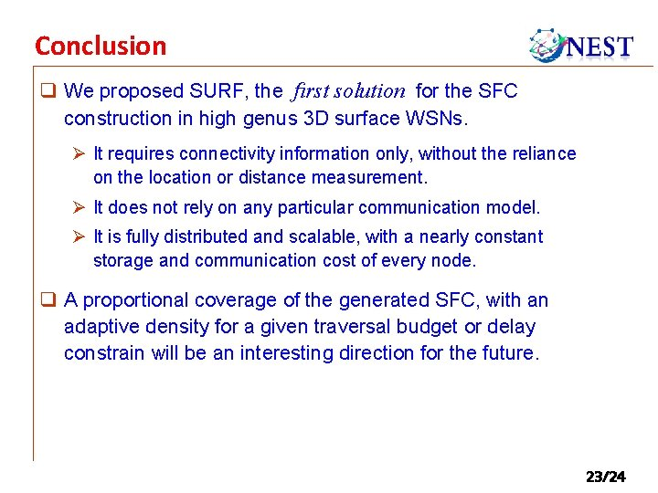 Conclusion q We proposed SURF, the first solution for the SFC construction in high