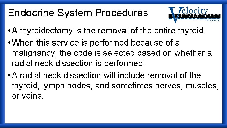 Endocrine System Procedures • A thyroidectomy is the removal of the entire thyroid. •