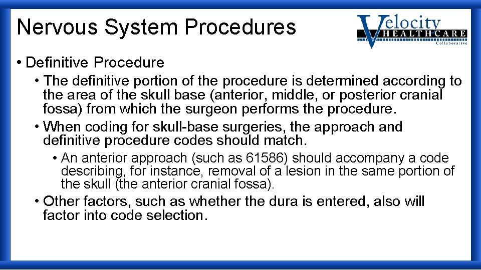 Nervous System Procedures • Definitive Procedure • The definitive portion of the procedure is