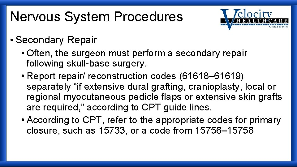 Nervous System Procedures • Secondary Repair • Often, the surgeon must perform a secondary
