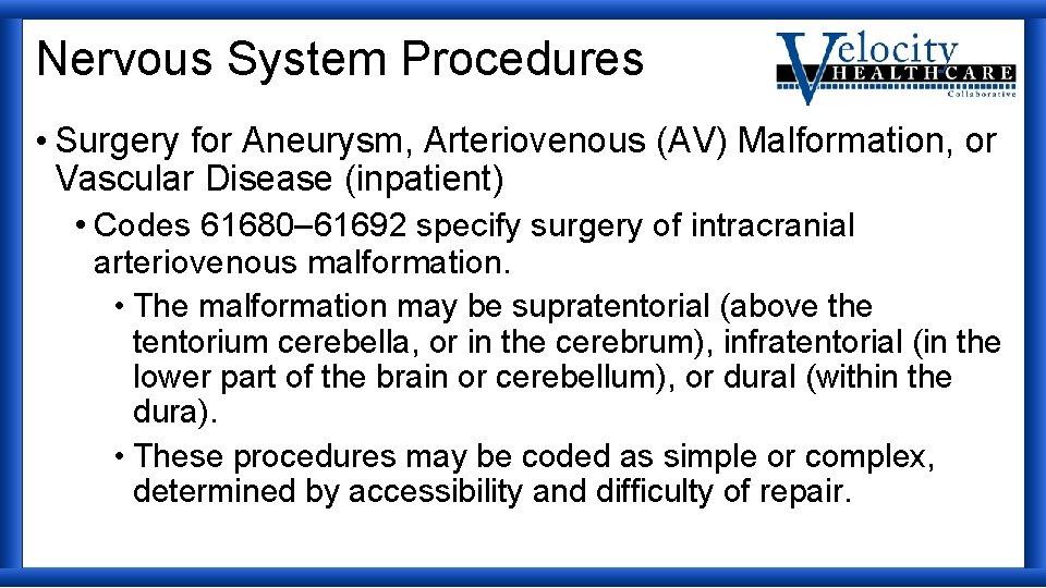 Nervous System Procedures • Surgery for Aneurysm, Arteriovenous (AV) Malformation, or Vascular Disease (inpatient)