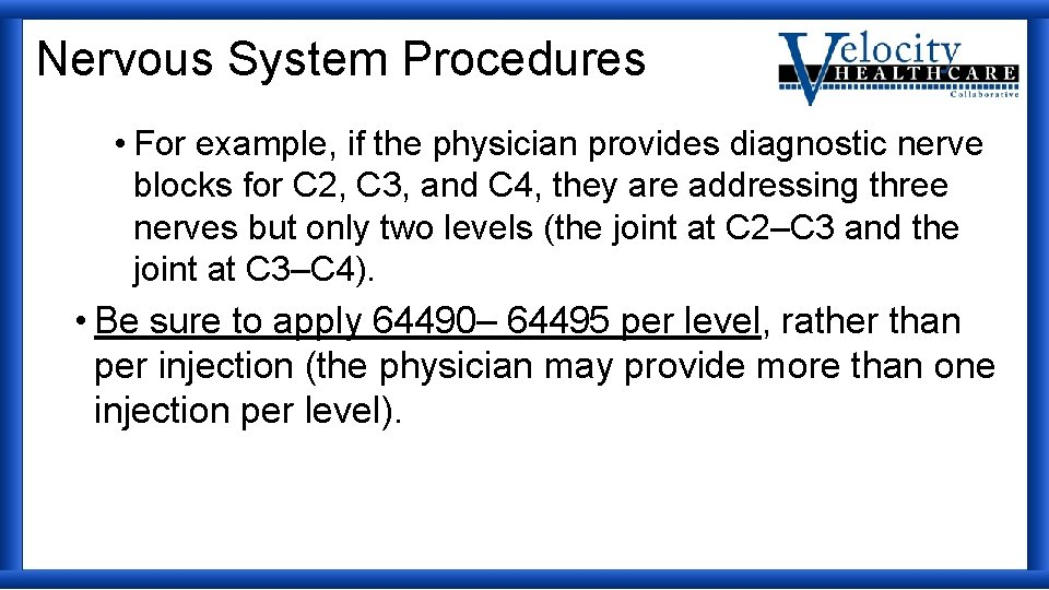 Nervous System Procedures • For example, if the physician provides diagnostic nerve blocks for