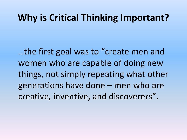 """Why is Critical Thinking Important? …the first goal was to """"create men and women"""