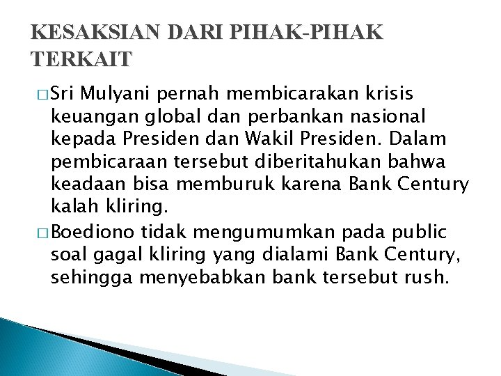 KESAKSIAN DARI PIHAK-PIHAK TERKAIT � Sri Mulyani pernah membicarakan krisis keuangan global dan perbankan