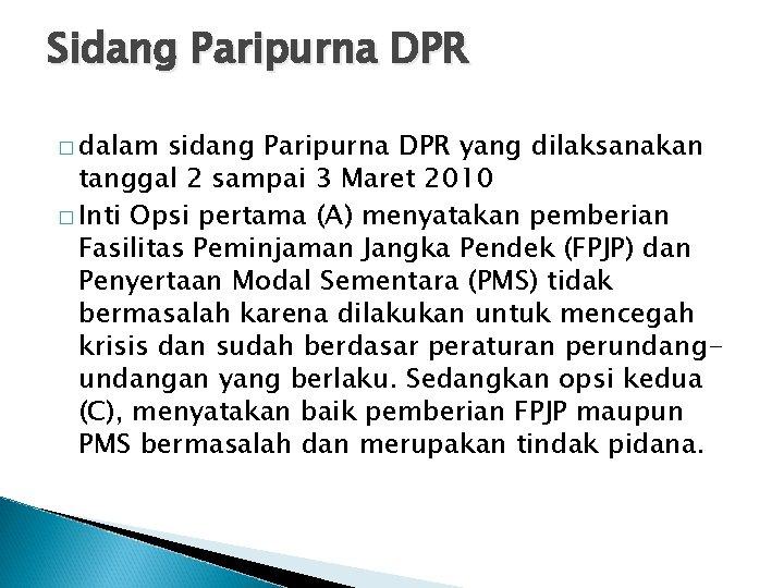Sidang Paripurna DPR � dalam sidang Paripurna DPR yang dilaksanakan tanggal 2 sampai 3