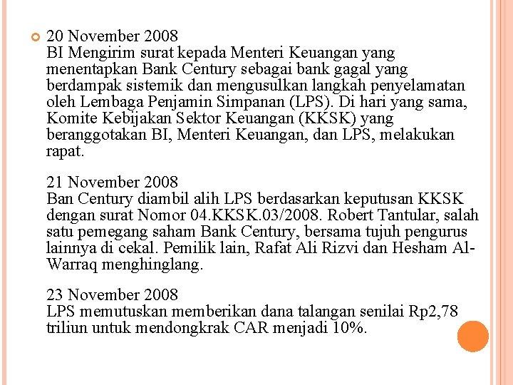 20 November 2008 BI Mengirim surat kepada Menteri Keuangan yang menentapkan Bank Century