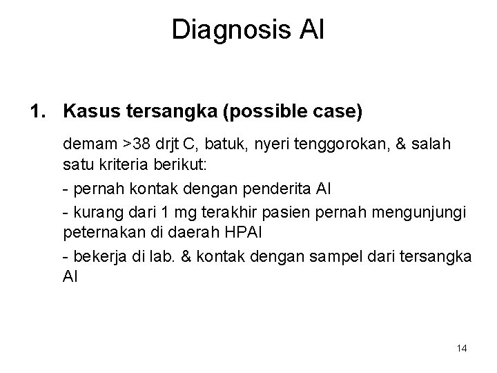 Diagnosis AI 1. Kasus tersangka (possible case) demam >38 drjt C, batuk, nyeri tenggorokan,