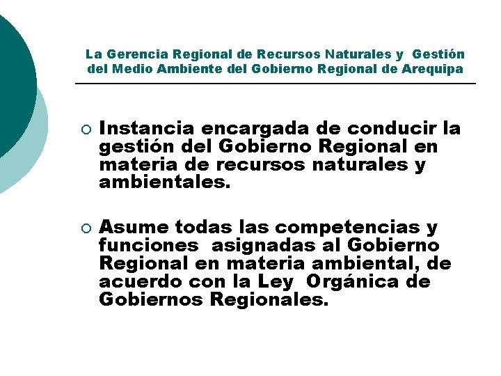 La Gerencia Regional de Recursos Naturales y Gestión del Medio Ambiente del Gobierno Regional