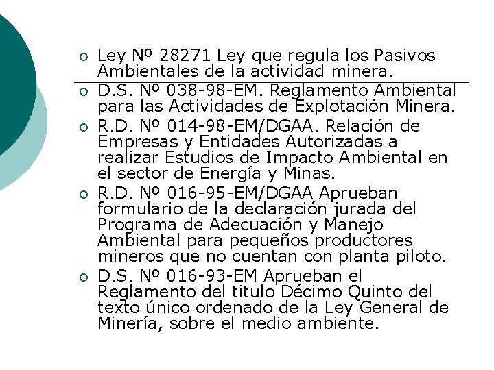 ¡ ¡ ¡ Ley Nº 28271 Ley que regula los Pasivos Ambientales de la