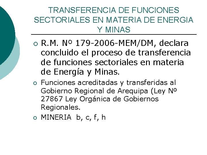 TRANSFERENCIA DE FUNCIONES SECTORIALES EN MATERIA DE ENERGIA Y MINAS ¡ ¡ ¡ R.