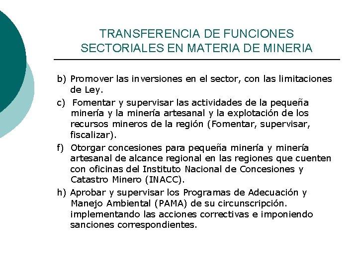TRANSFERENCIA DE FUNCIONES SECTORIALES EN MATERIA DE MINERIA b) Promover las inversiones en el