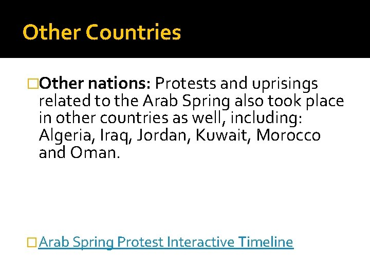 Other Countries �Other nations: Protests and uprisings related to the Arab Spring also took