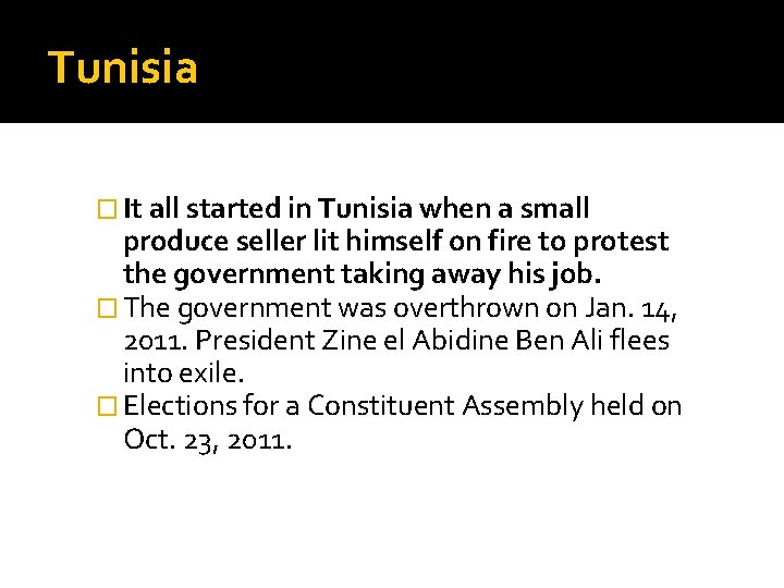 Tunisia � It all started in Tunisia when a small produce seller lit himself
