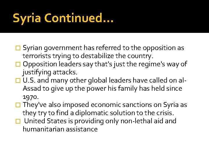 Syria Continued… � Syrian government has referred to the opposition as terrorists trying to