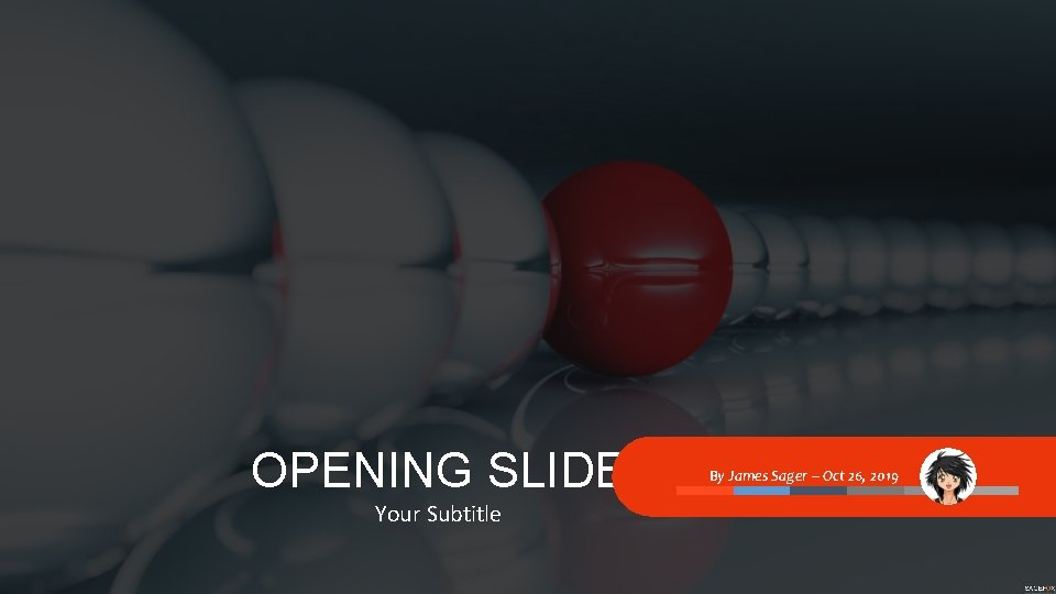 OPENING SLIDE Your Subtitle By James Sager – Oct 26, 2019