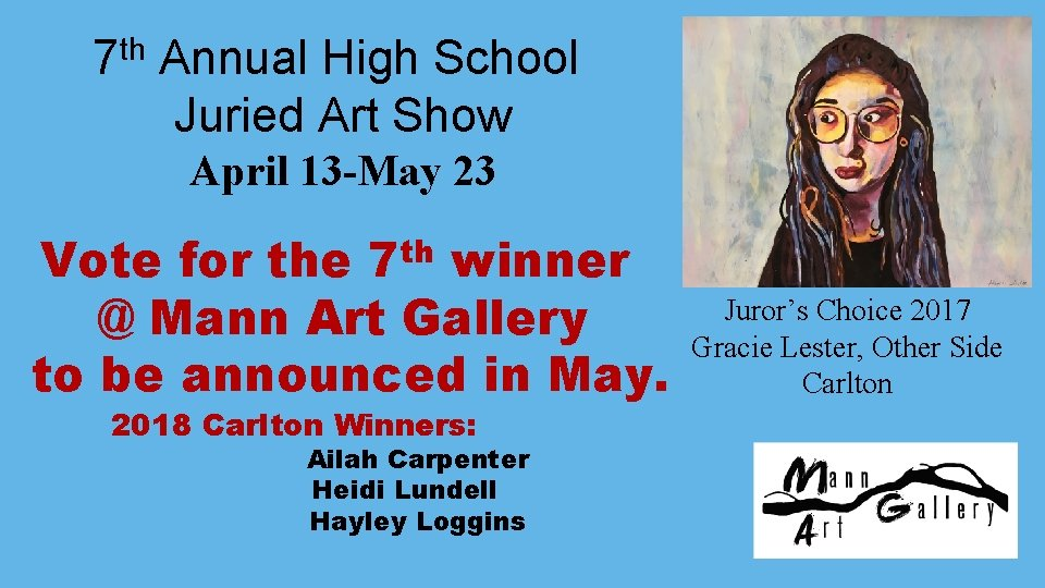th 7 Annual High School Juried Art Show April 13 -May 23 Vote for