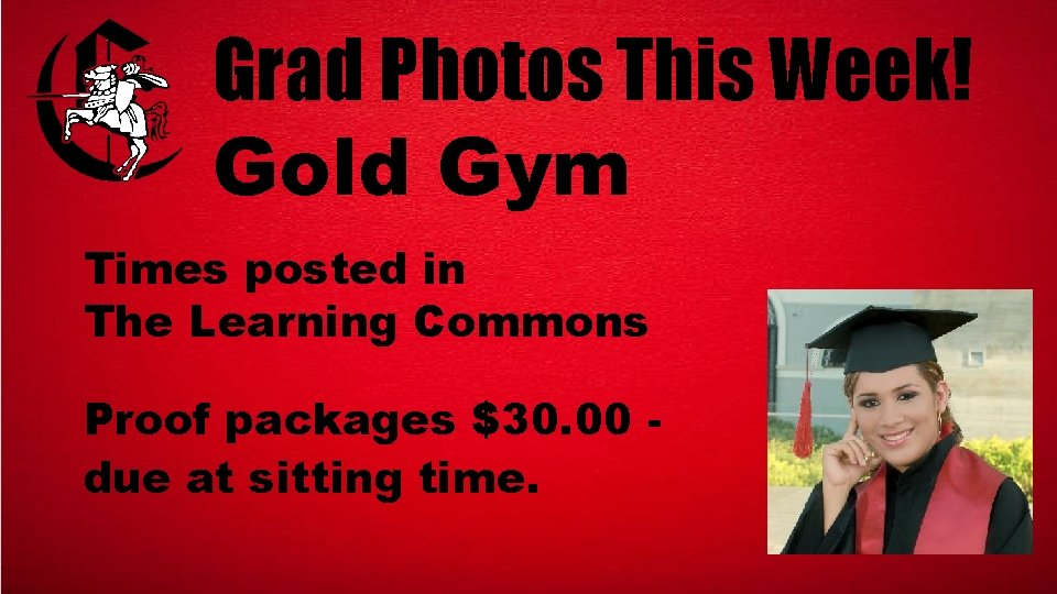 Grad Photos This Week! Gold Gym Times posted in The Learning Commons Proof packages