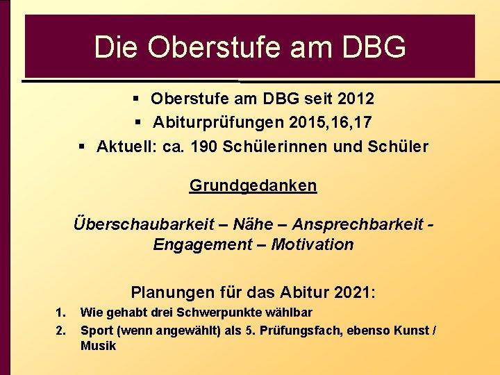 Die Oberstufe am DBG § Oberstufe am DBG seit 2012 § Abiturprüfungen 2015, 16,