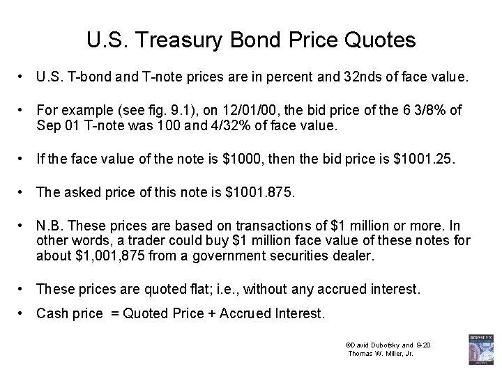 U. S. Treasury Bond Price Quotes • U. S. T-bond and T-note prices are