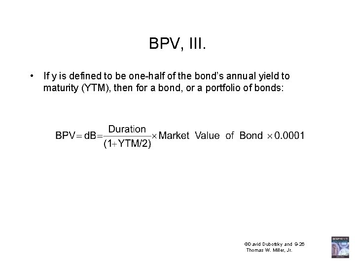BPV, III. • If y is defined to be one-half of the bond's annual