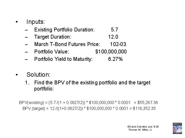• Inputs: – – – • Existing Portfolio Duration: 5. 7 Target Duration: