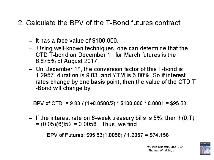 2. Calculate the BPV of the T-Bond futures contract. – It has a face