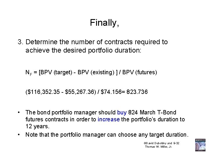 Finally, 3. Determine the number of contracts required to achieve the desired portfolio duration: