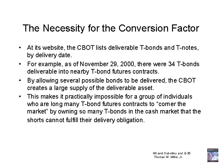 The Necessity for the Conversion Factor • At its website, the CBOT lists deliverable