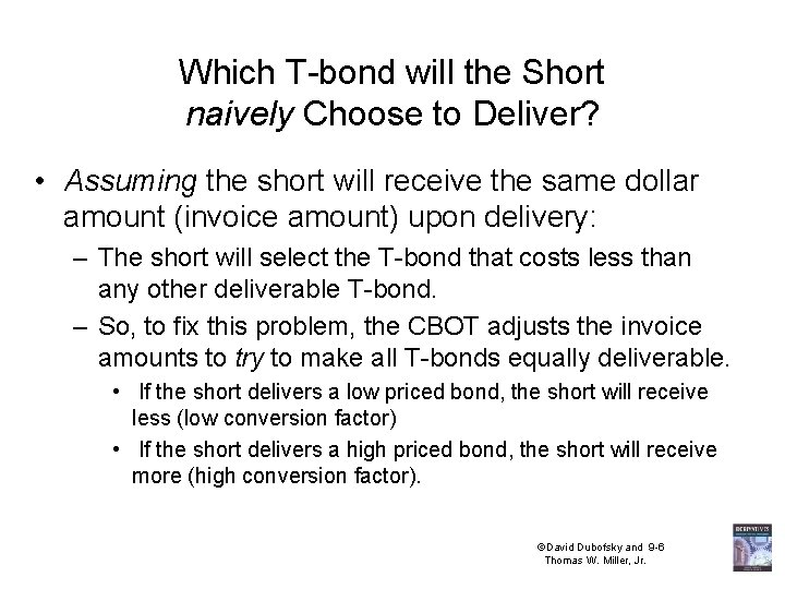 Which T-bond will the Short naively Choose to Deliver? • Assuming the short will
