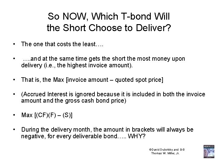 So NOW, Which T-bond Will the Short Choose to Deliver? • The one that
