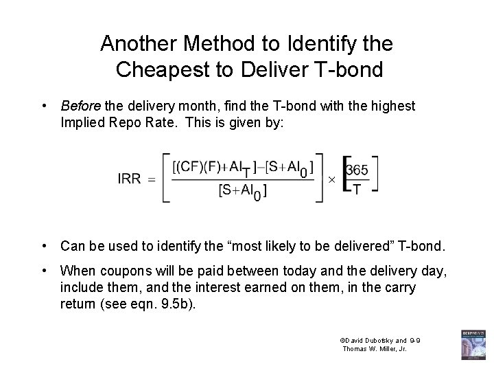 Another Method to Identify the Cheapest to Deliver T-bond • Before the delivery month,