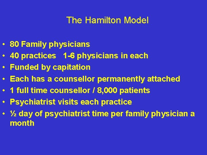 The Hamilton Model • • 80 Family physicians 40 practices 1 -6 physicians in