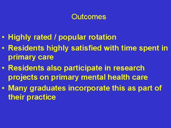 Outcomes • Highly rated / popular rotation • Residents highly satisfied with time spent